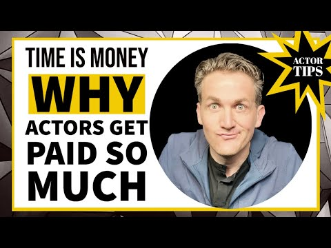 Time is money: why actors get paid so much