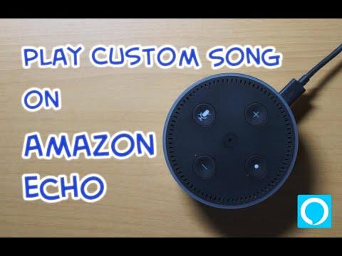 Play your custom songs on amazon alexa [tutorial]