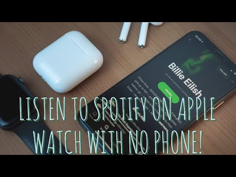 How to listen to spotify on apple watch without having your phone nearby using cellular data