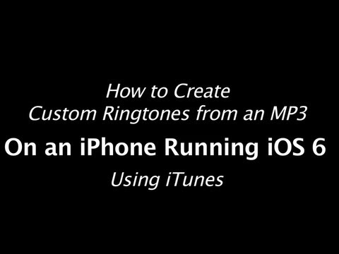 Ios 6 | iphone 5 | ringtone tutorial | make custom ringtones from mp3 songs