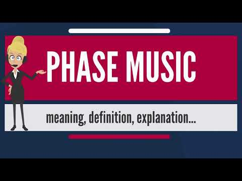 What is phase music? what does phase music mean? phase music meaning, definition & explanation