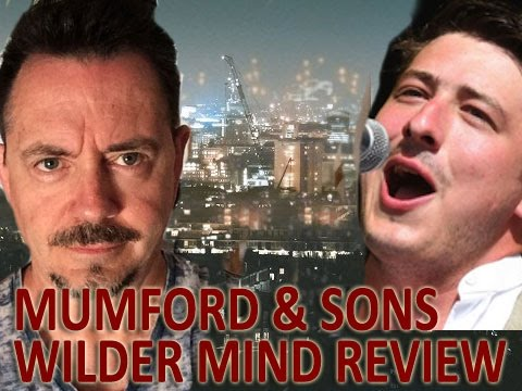 """Mumford and sons """"wilder mind"""" review by john beaudin #5"""